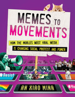 Memes to Movements: How the World's Most Viral Media Is Changing Social Protest and Power