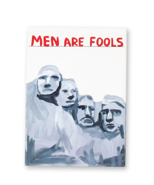 """Men Are Fools"" Magnet x David Shrigley"