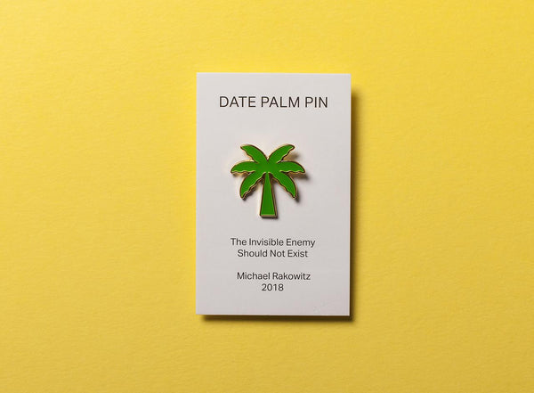 """A House With A Date Palm Will Never Starve"" Enamel Pin x Michael Rakowitz"