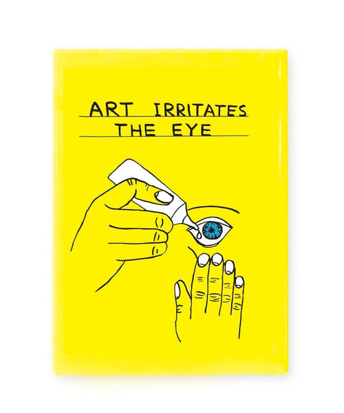 """Art Irritates the Eye"" Magnet x David Shrigley"