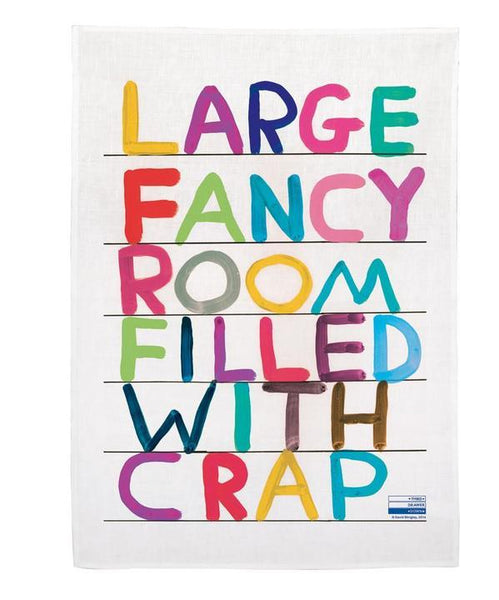 """Large Fancy Room Filled With Crap"" Tea Towel X David Shrigley"
