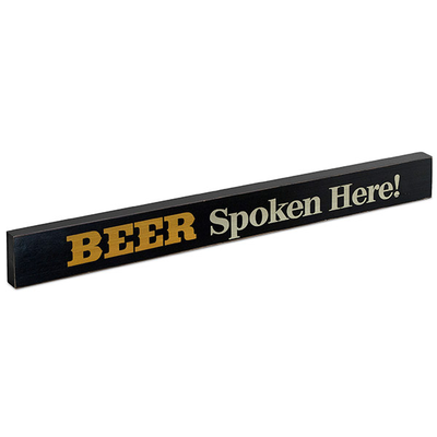 Beer Spoken Here! Large Wood Block Sign