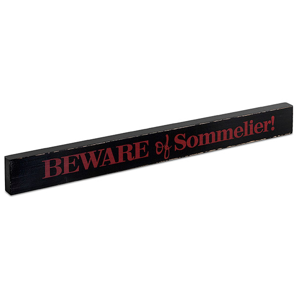 Beware of Sommelier! Wood Block Sign - Large
