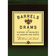 Barrels and Drams