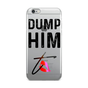 DUMP HIM Clear iPhone Case