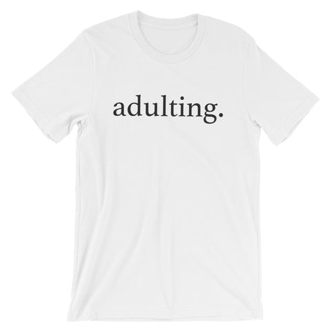 Adulting Shirt