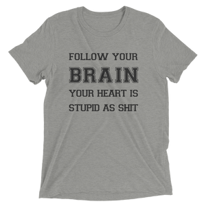 Your Heart Is Stupid Shirt