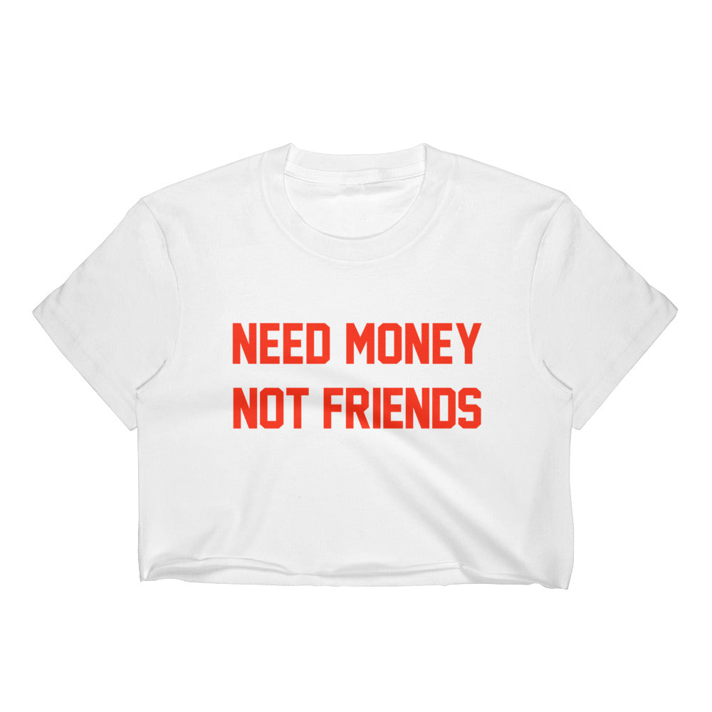 Need Money Crop Top