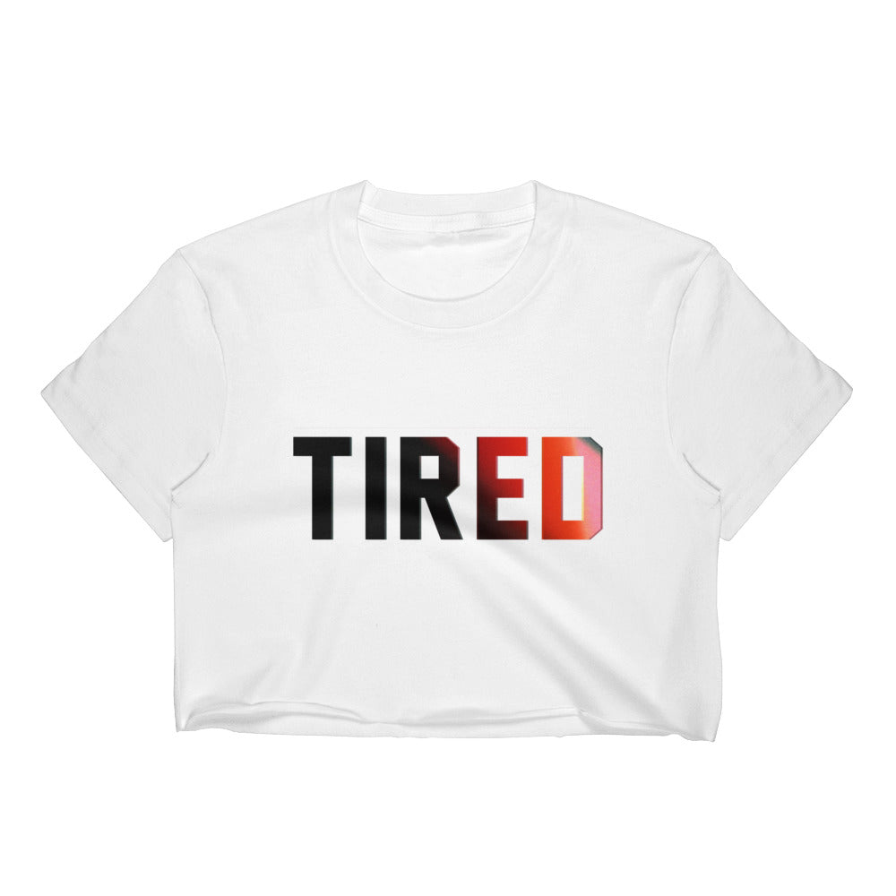 Tired Crop Top