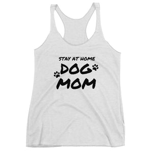 Stay At Home Dog Mom Racerback Tank