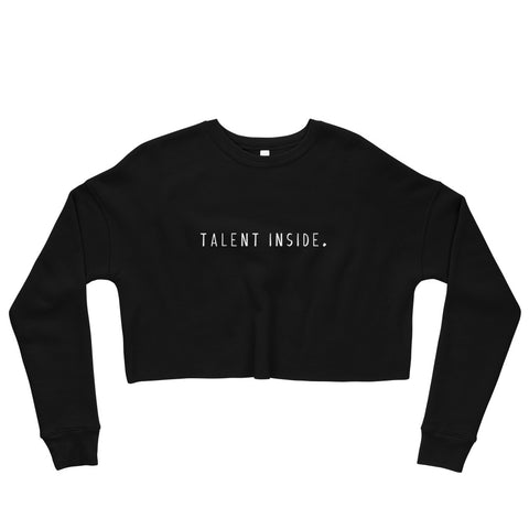 Talent Inside Crop Sweatshirt