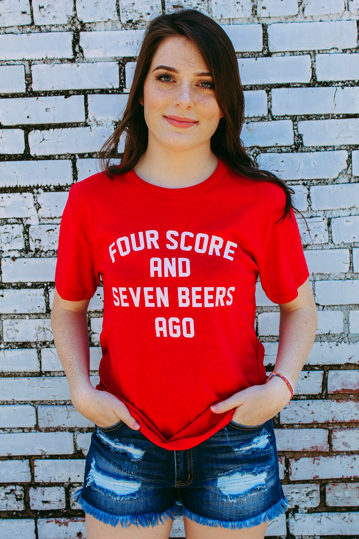 4 score and 7 beers ago tee - red