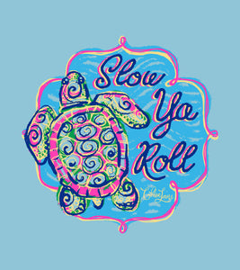 Slow Ya Roll - Short Sleeve