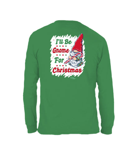 I'll Be Gnome- Long Sleeve- Kelly Green