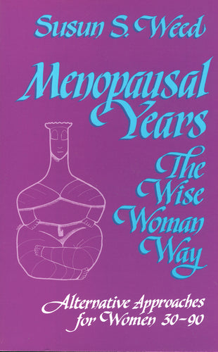Menopausal Years. The Wise Woman Way; REVISED