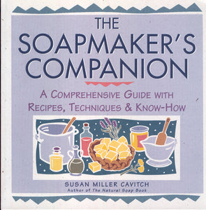 Soapmaker's Companion-A Comprehensive Guide