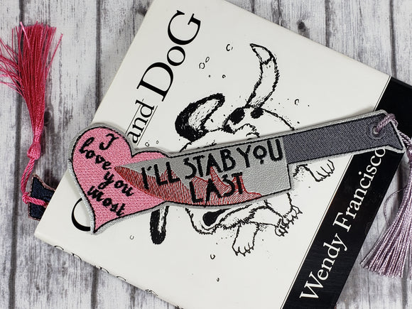 I Love You Most I'll Stab You Last Bookmark - Kool Catz Stuff