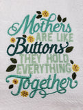 Mother's Are Like Buttons Towel