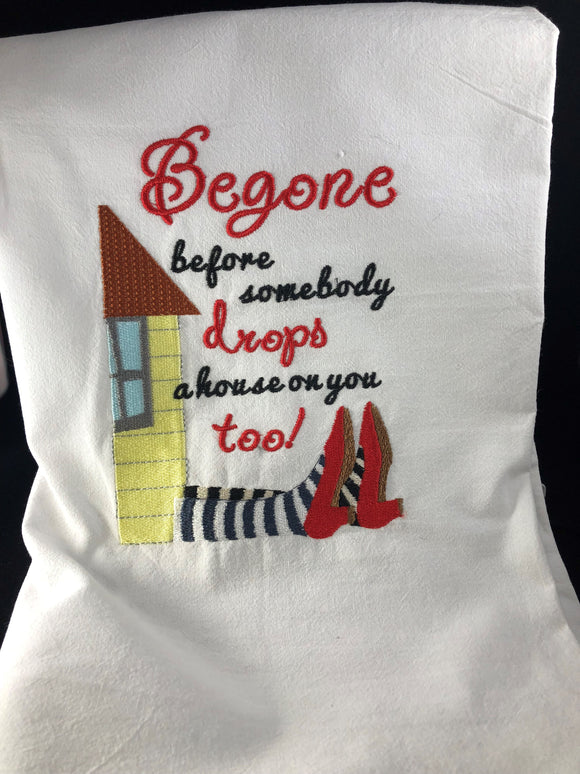 Be Gone Before Somebody Drops a House on You Too Towel - Kool Catz Stuff