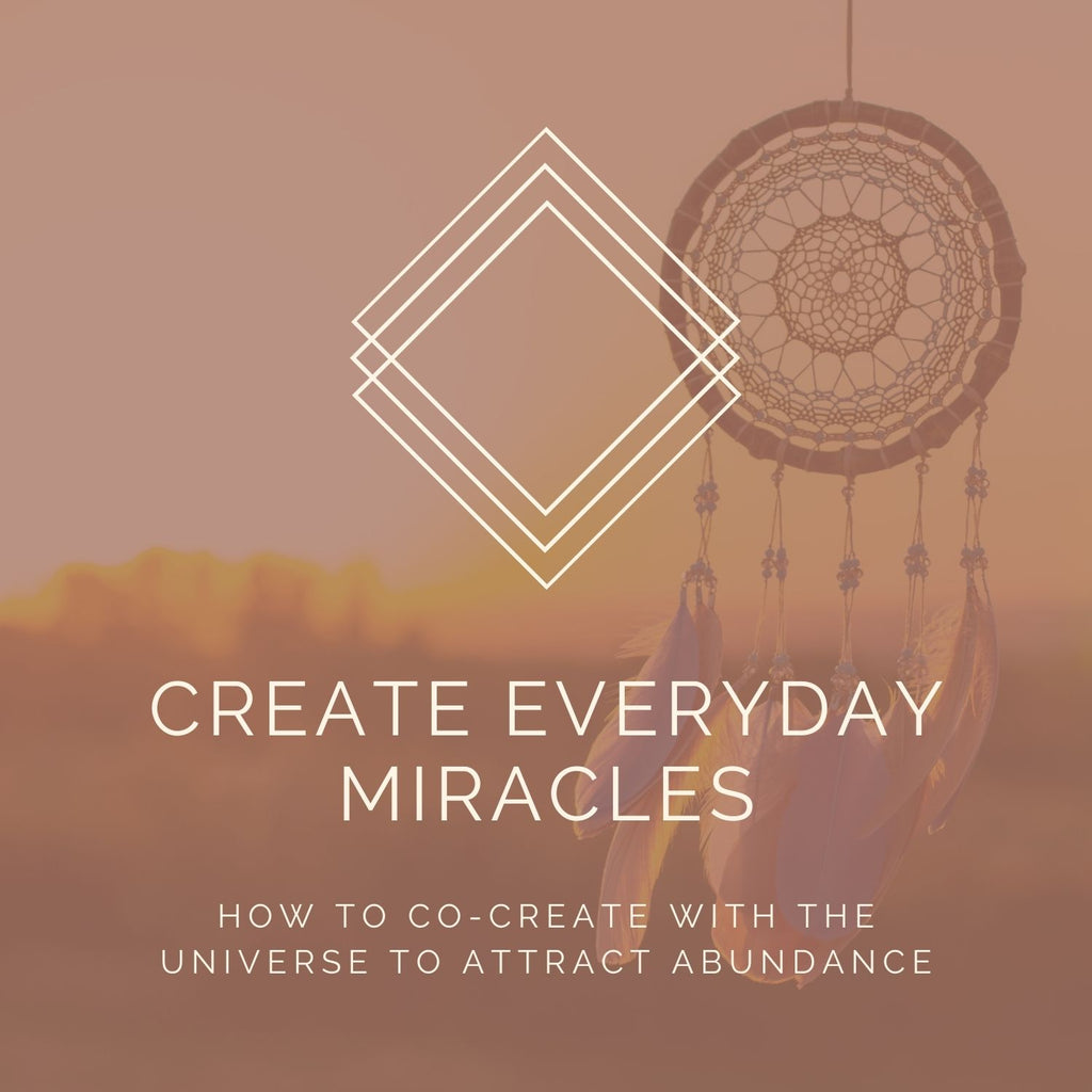 How To Co-Create With The Universe: Everyday Miracles Masterclass