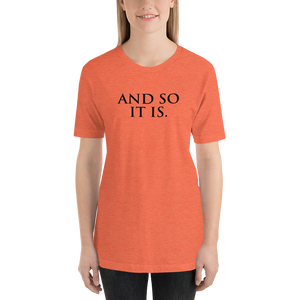 And So It Is - Relaxed T-Shirt