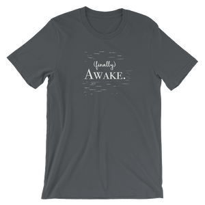 Finally Awake - Short-Sleeve Unisex T-Shirt