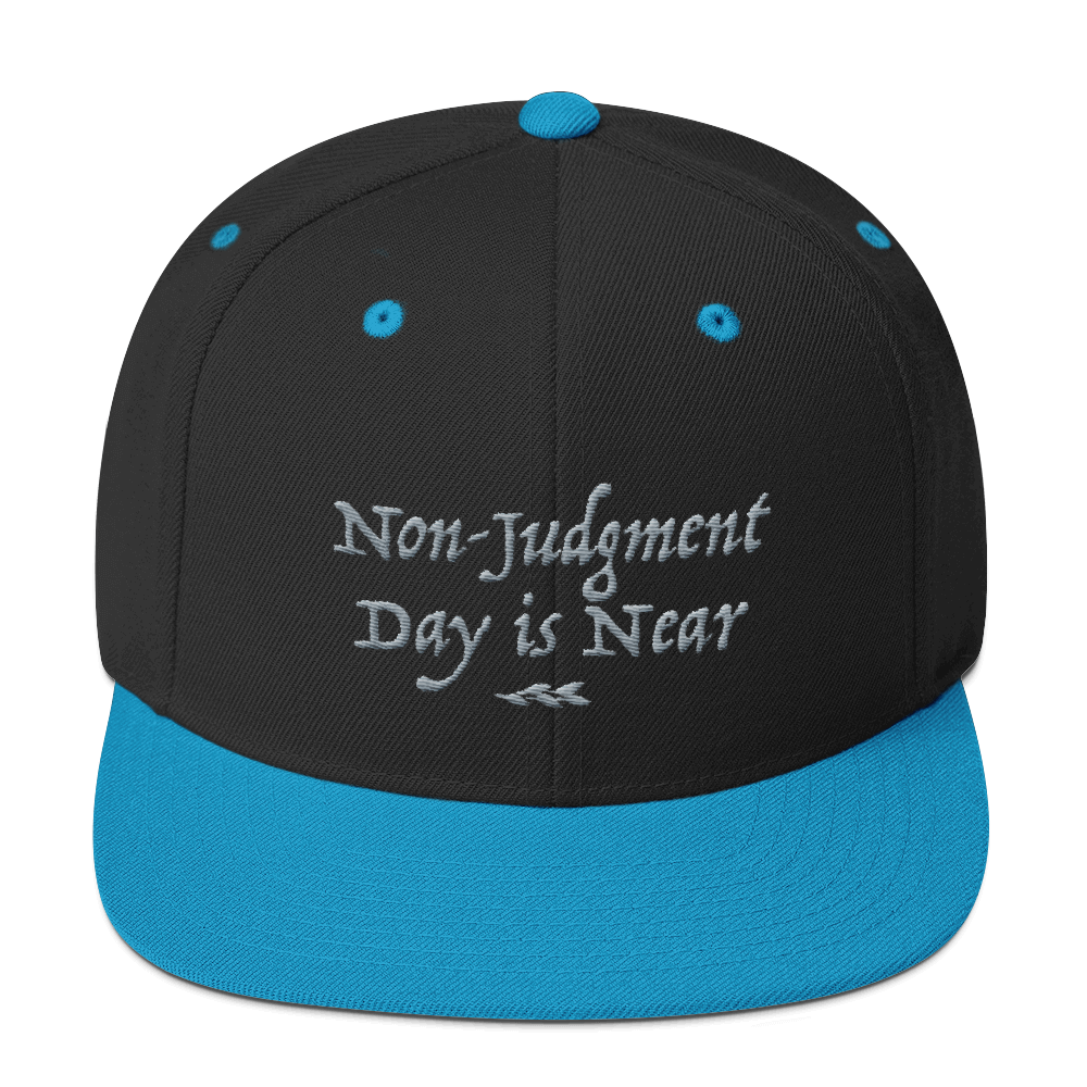 Non-Judgment Day is Near - Snapback Hat