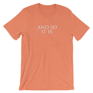 And So It Is - Short-Sleeve Unisex T-Shirt
