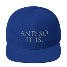 Load image into Gallery viewer, And So It Is - Snapback Hat