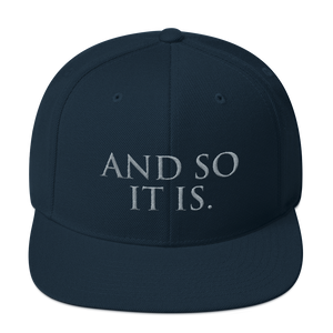 And So It Is - Snapback Hat