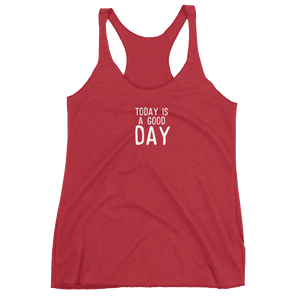 Today is a Good Day - Women's Racerback Tank