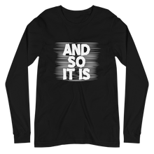 Load image into Gallery viewer, And So It Is - Unisex Long Sleeve T