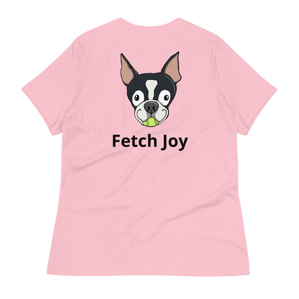 Fetch Joy Boston Terrier Women's Relaxed T-Shirt