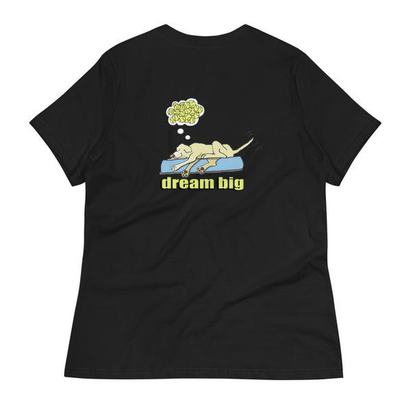 Dream Big Labrador Retriever Women's Relaxed T-Shirt