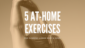 5 At-Home Exercises for Climbing (Lower Body and Core)