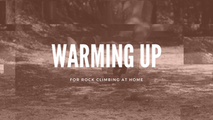 Warming Up for Rock Climbing at Home