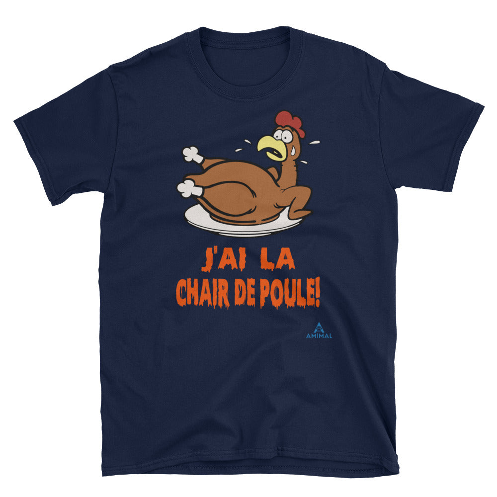"T-Shirt ""J'AI LA CHAIR DE POULE"""