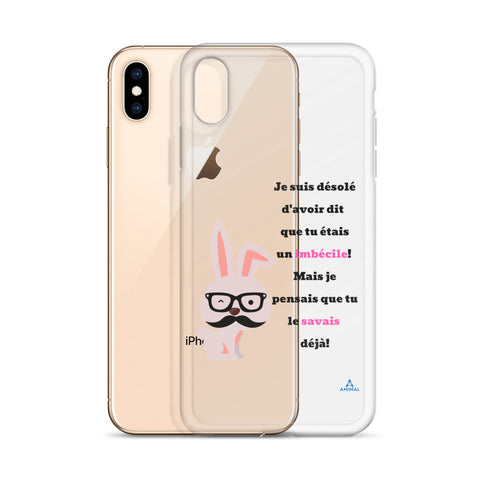 "Housse iPhone ""TU ES UN IDIOT"""