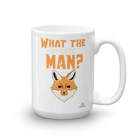 "Mug ""WHAT THE FOX MAN?"""