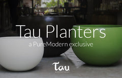 Introducing Tau Pots and Planters