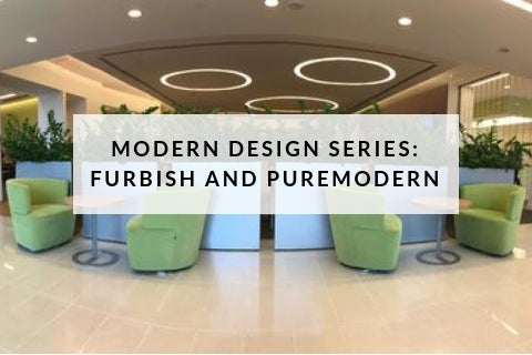 Modern Design Series - Furbish and PureModern