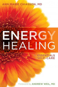 Energy Healing, The essentials of Self Care