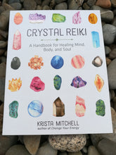 Load image into Gallery viewer, Crystal Reiki - A handbook for healing mind body and soul.