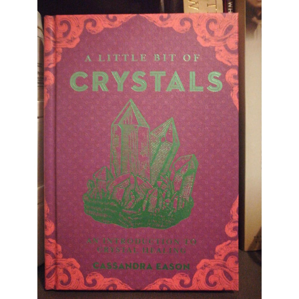 A Little Bit Of Crystals. - Book