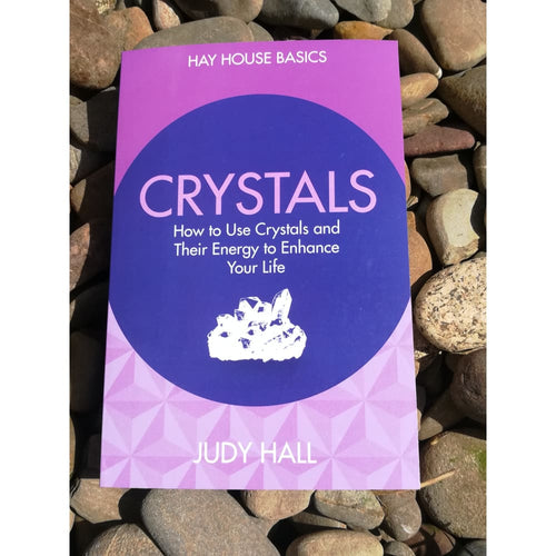 Hay House Basics: How To Use Crystals And Their Energy To Enhance Your Life - Book