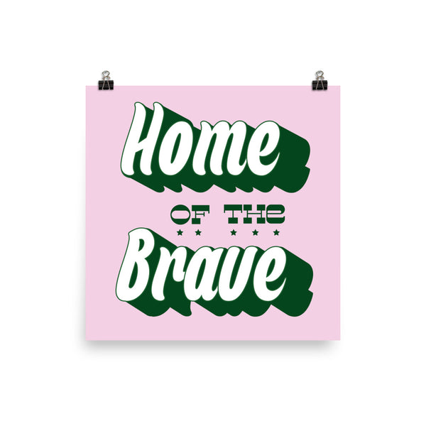 Home of the Brave Print