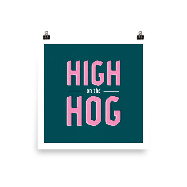 High on the Hog Print