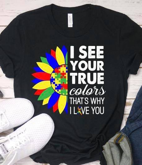 Autism Flower Tee - I see your true Colors