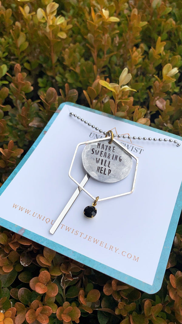 Maybe Swearing Will Help Necklace Hand Stamped