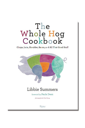 THE WHOLE HOG COOKBOOK by LIBBIE SUMMERS